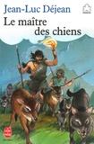 Jean-Luc Déjean - Le maître des chiens.