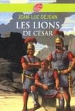 Jean-Luc Déjean - Les lions de César.