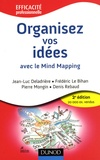 Jean-Luc Deladrière et Frédéric Le Bihan - Organisez vos idées avec le Mind Mapping.