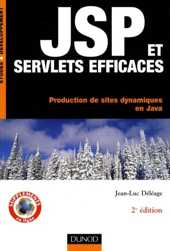 Jean-Luc Déléage - JSP et Servlets efficaces - Production de sites dynamiques en Java.