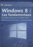 Jean-Luc Delon - Windows 8 : les fondamentaux - La nouvelle interface pour PC et tablette tactile. 1 DVD