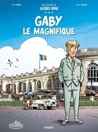 Jean-Luc Delvaux - Une aventure de Jacques Gipar Tome 7 : Gaby le magnifique.