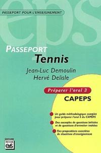 Jean-Luc Demoulin et Hervé Delisle - Tennis - Préparer l'oral 3 CAPEPS.