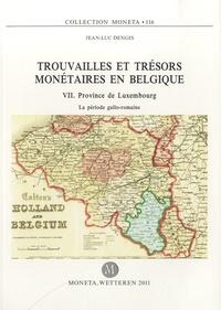 Jean-Luc Dengis - Trouvailles et trésors monétaires en Belgique - VII : Province de Luxembourg.
