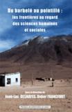 Jean-Luc Deshayes et Didier Francfort - Du barbelé au pointillé : les frontières au regard des sciences humaines et sociales.