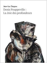 Jean-Luc Despax - Denis Pouppeville - La joie des profondeurs.
