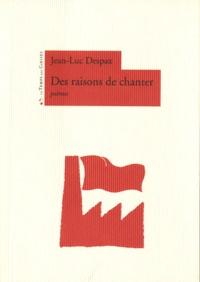 Jean-Luc Despax - Des raisons de chanter.