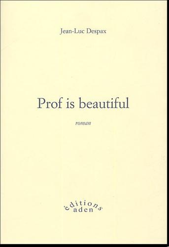Jean-Luc Despax - Prof is beautiful.