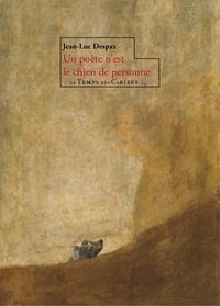 Jean-Luc Despax - Un poète n'est le chien de personne.