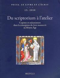 Jean-Luc Deuffic - Du scriptorium à l'atelier - Copistes et enlumineurs dans la conception du livre manuscrit au Moyen Age.