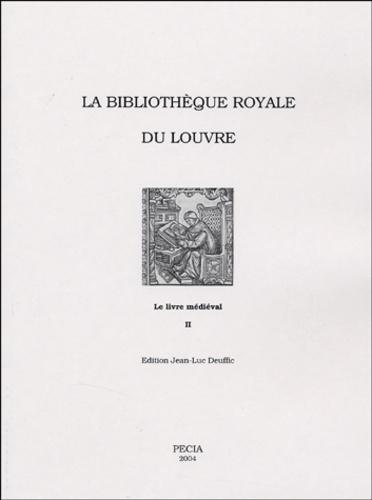 Jean-Luc Deuffic - La bibliothèque royale du Louvre - Volume 1.