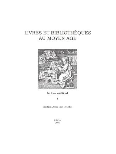 Jean-Luc Deuffic - Livres et bibliothèques au Moyen Age.