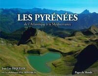 Les Pyrénées- De l'Atlantique à la Méditerranée - Jean-luc Diquélou |