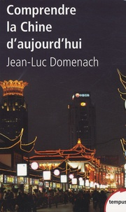 Jean-Luc Domenach - Comprendre la Chine d'aujourd'hui.
