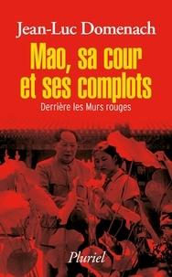 Mao, sa cour et ses complots - Derrière les murs rouges.pdf