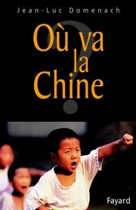 Jean-Luc Domenach - Où va la Chine ?.