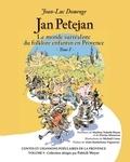 Jean-Luc Domenge et Michaël Crosa - Jan Petejan - Le monde surréaliste du folklore enfantin en Provence. Tome 1.