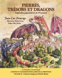 Jean-Luc Domenge - Pierres, trésors et dragons - Légendes populaires de Provence.