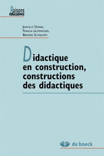 Jean-Luc Dorier et Francia Leutenegger - Didactique en construction, constructions des didactiques.