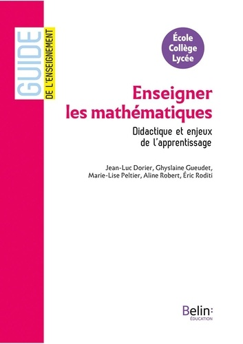 Jean-Luc Dorier et Ghislaine Gueudet - Enseigner les mathématiques - Didactique et enjeux de l'apprentissage.