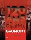 Jean-Luc Douin - 120 ans de cinéma Gaumont.