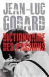 Jean-Luc Douin - Jean Luc Godard - Dictionnaire des passions.