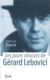 Jean-Luc Douin - Les jours obscurs de Gérard Lebovici.