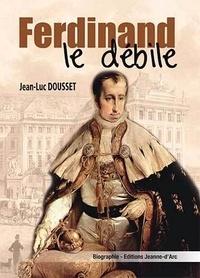 Jean-Luc Dousset - FERDINAND LE DÉBILE.