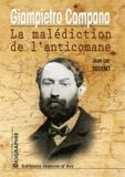 Jean-Luc Dousset - Giampietro Campana - La malédiction de l'anticomane.