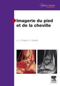 Jean-Luc Drapé et H. Guerini - Imagerie du pied et de la cheville.