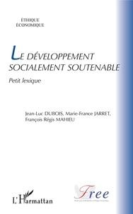 Jean-Luc Dubois et Marie-France Jarret - Le développement socialement soutenable - Petit lexique.