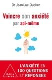 Jean-Luc Ducher - Vaincre son anxiété par soi-même ou Comment la surmonter au quotidien.