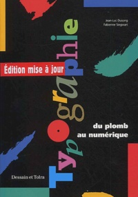 Jean-Luc Dusong et Fabienne Siegwart - Typographie - Du plomb au numérique.