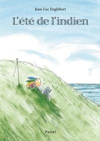 Jean-Luc Englebert - L'été de l'indien.