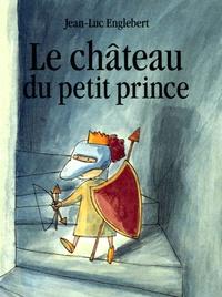 Jean-Luc Englebert - Le château du petit prince.