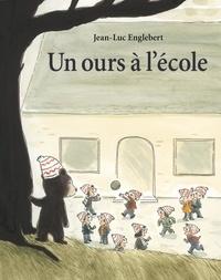 Jean-Luc Englebert - Un ours à l'ecole.