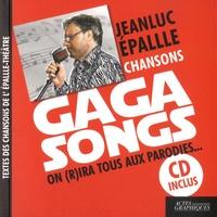 Jean-Luc Epalle - Gaga Songs - On (r)ira tous aux parodies.... 1 CD audio