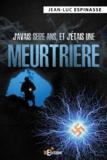 Jean-Luc Espinasse - J'avais seize ans, et j'étais une meurtrière.