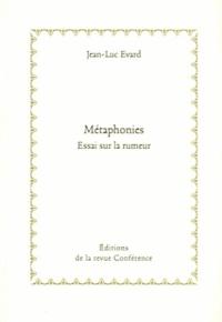 Jean-Luc Evard - Métaphonies - Essai sur la rumeur.