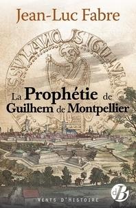 Ucareoutplacement.be La prophétie de Guilhem de Montpellier Image