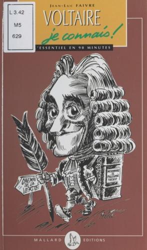 Les philosophes, je connais !. Voltaire, je connais !