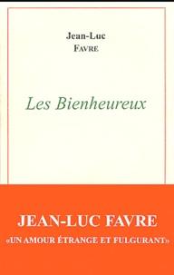 Jean-Luc Favre - Les Bienheureux.
