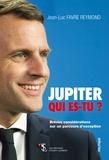 Jean-Luc Favre Reymond - Jupiter, qui es-tu ?.