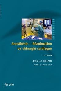 Jean-Luc Fellahi - Anesthésie-Réanimation en chirurgie cardiaque.