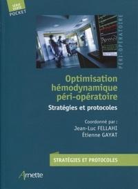 Jean-Luc Fellahi et Etienne Gayat - Optimisation hémodynamique péri-opératoire - Stratégies et protocoles.