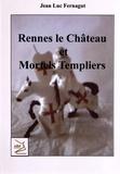 Jean-Luc Fernagut - Rennes le château et mortels templiers.