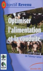 Jean-Luc Fossé - Optimiser l'alimentation et la conduite - Guide pratique de l'éleveur laitier.
