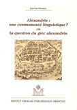 Jean-Luc Fournet - Alexandrie : une communauté linguistique ? ou la question du grec alexandrin.
