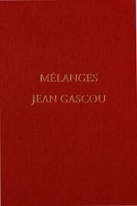 Jean-Luc Fournet et Arietta Papaconstantinou - Mélanges Jean Gascou - Textes et études papyrologiques (P. Gascou).