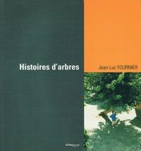 Jean-Luc Fournier - Histoires d'arbres.